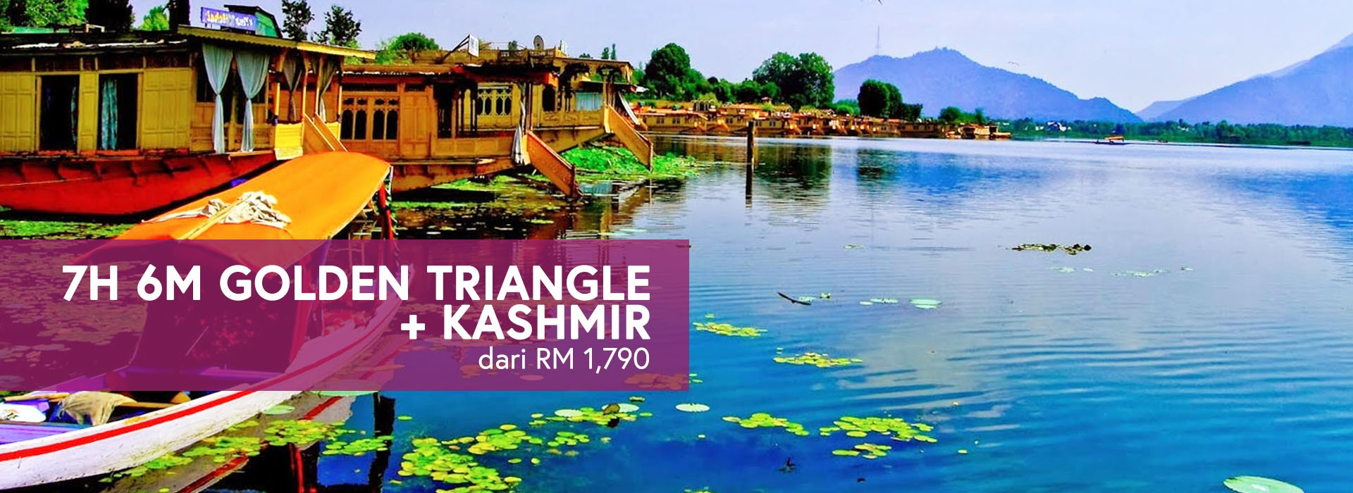 7H 6M GOLDEN TRIANGLE + KASHMIR